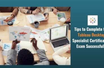 Tips to Complete the Tableau Desktop Specialist Certification Exam Successfully