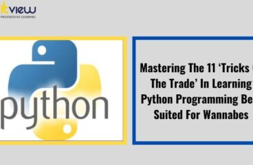 Mastering The 11 'Tricks Of The Trade' In Learning Python Programming Best Suited For Wannabes